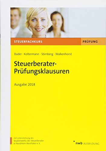 Steuerberater-Prüfungsklausuren: Ausgabe 2018. (Steuerfachkurs)