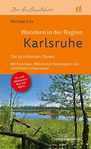 Wandern in der Region Karlsruhe: Die 33 schönsten Touren